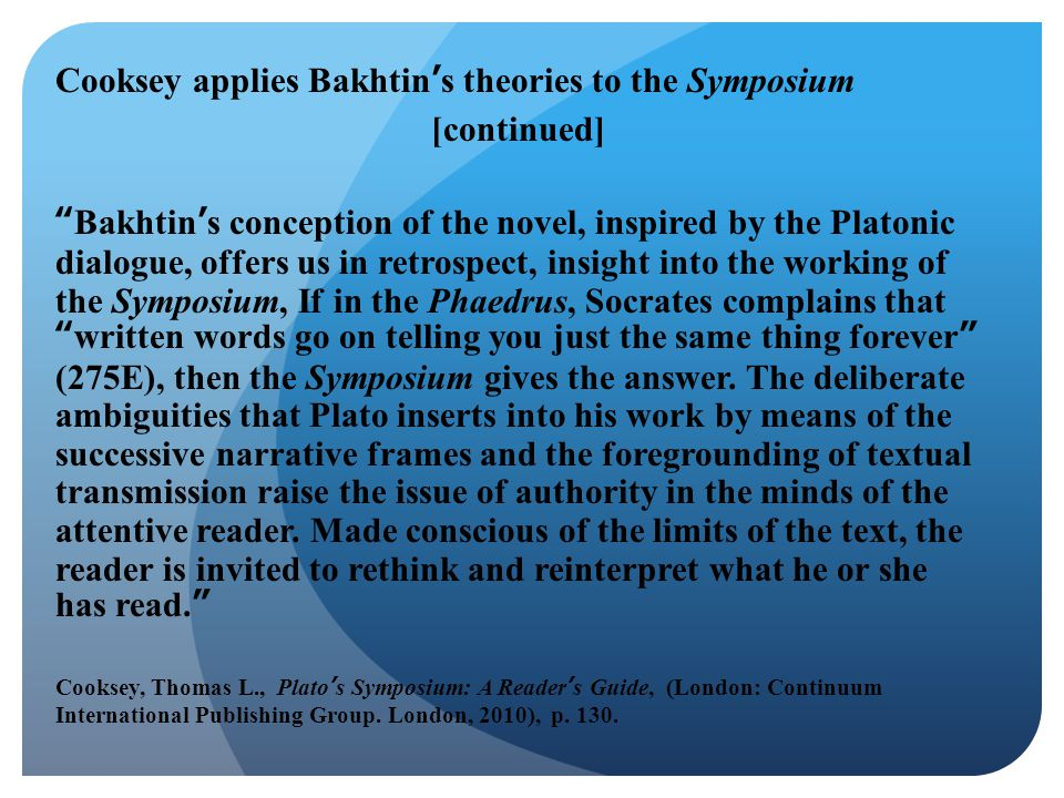 Cooksey applies Bakhtin's theories to the Symposium [continued]
